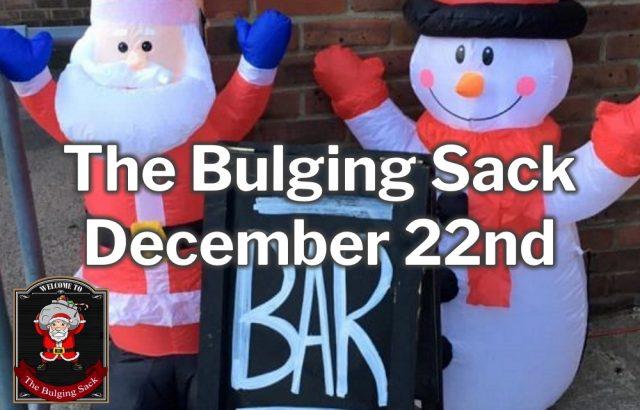The Bulging Sack Xmas 22-Dec-2019